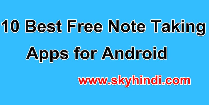 10 Best Free Note Taking Apps for Android